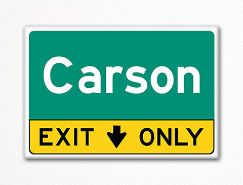 Carson Exit Only Sign Souvenir Fridge Magnet