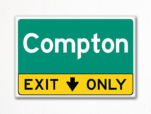 Compton Exit Only Sign Souvenir Fridge Magnet