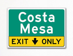 Costa Mesa Exit Only Sign Souvenir Fridge Magnet