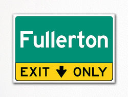 Fullerton Exit Only Sign Souvenir Fridge Magnet