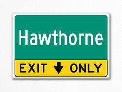 Hawthorne Exit Only Sign Souvenir Fridge Magnet