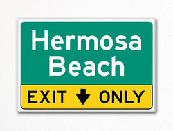 Hermosa Beach Exit Only Sign Souvenir Fridge Magnet