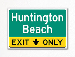 Huntington Beach Exit Only Sign Souvenir Fridge Magnet