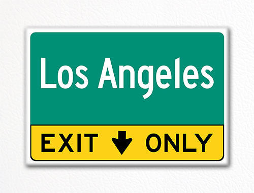 Los Angeles Exit Only Sign Souvenir Fridge Magnet