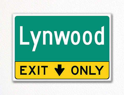 Lynwood Exit Only Sign Souvenir Fridge Magnet