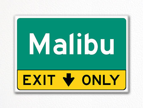 Malibu Exit Only Sign Souvenir Fridge Magnet