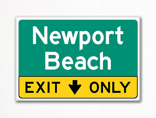 Newport Beach Exit Only Sign Souvenir Fridge Magnet