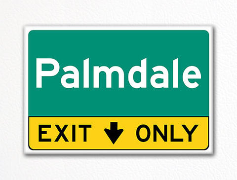 Palmdale Exit Only Sign Souvenir Fridge Magnet