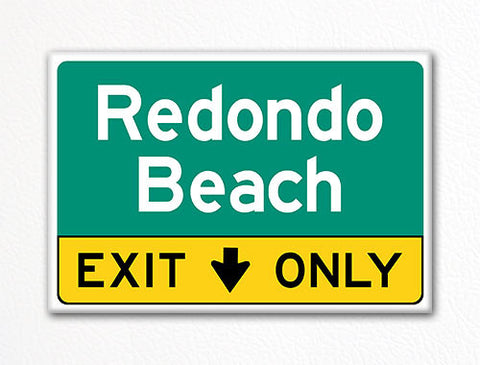 Redondo Beach Exit Only Sign Souvenir Fridge Magnet
