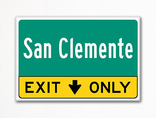 San Clemente Exit Only Sign Souvenir Fridge Magnet