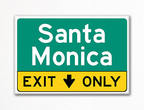 Santa Monica Exit Only Sign Souvenir Fridge Magnet