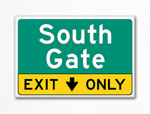 South Gate Exit Only Sign Souvenir Fridge Magnet