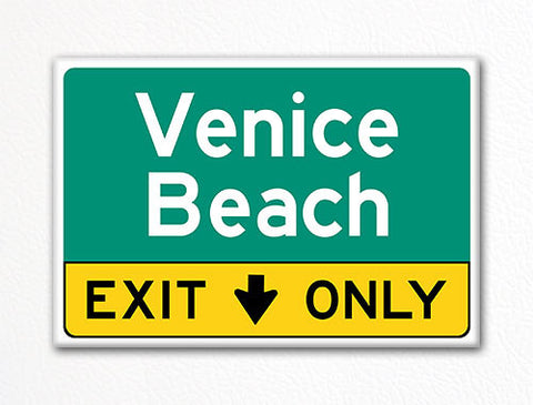 Venice Beach Exit Only Sign Souvenir Fridge Magnet