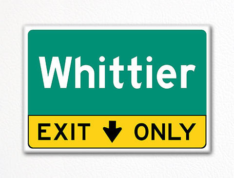 Whittier Exit Only Sign Souvenir Fridge Magnet