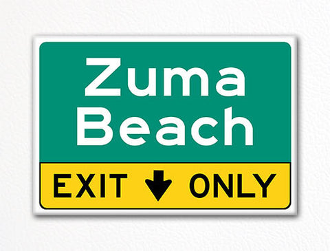 Zuma Beach Exit Only Sign Souvenir Fridge Magnet