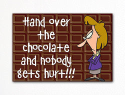 Hand Over the Chocolate and Nobody Gets Hurt Fridge Magnet