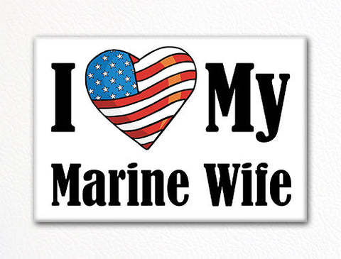 I Love My Marine Wife Fridge Magnet