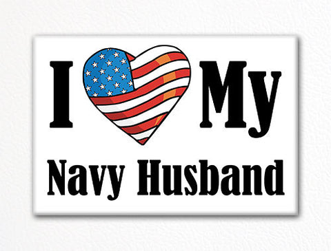 I Love My Navy Husband Fridge Magnet