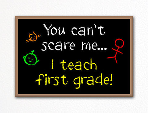 You Can't Scare Me I Teach First Grade Fridge Magnet