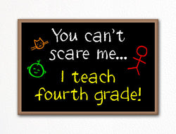 You Can't Scare Me I Teach Fourth Grade Fridge Magnet