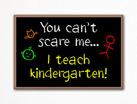 You Can't Scare Me I Teach Kindergarten Fridge Magnet
