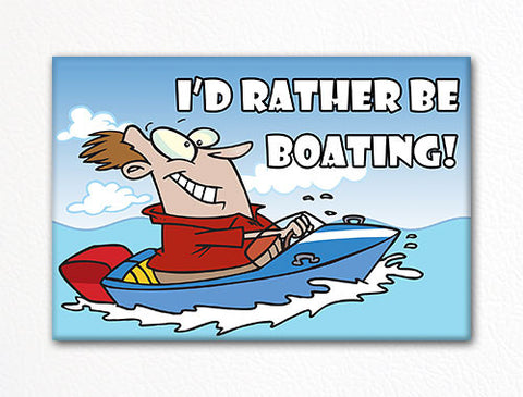 I'd Rather Be Boating Fridge Magnet