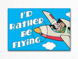 I'd Rather Be Flying Fridge Magnet
