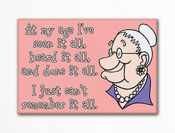 I've Done It All Fridge Magnet