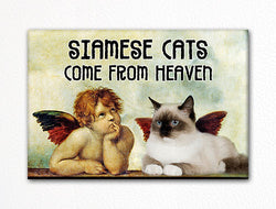 Siamese Cats Come From Heaven Fridge Magnet