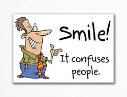 Smile It Confuses People Fridge Magnet