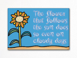 The Flower That Follows the Sun Fridge Magnet
