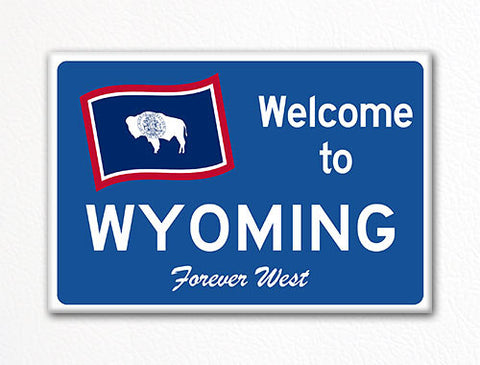 Welcome to Wyoming Sign Replica Souvenir Fridge Magnet