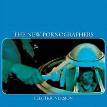 The New Pornographers Electric Version