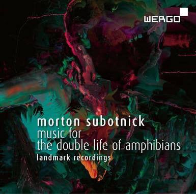 Morton Subotnick - Music For The Double Life Of Amphibians