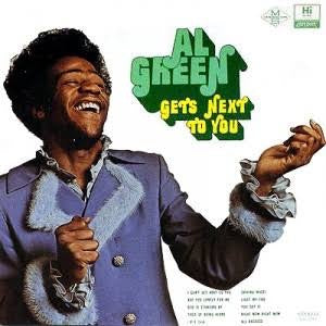 Al Green - Get's Next to You
