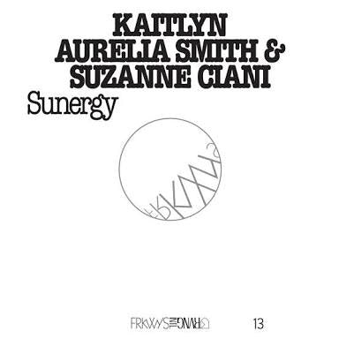 Kaitlyn Aurelia Smith & Suzanne Ciani SUNERGY