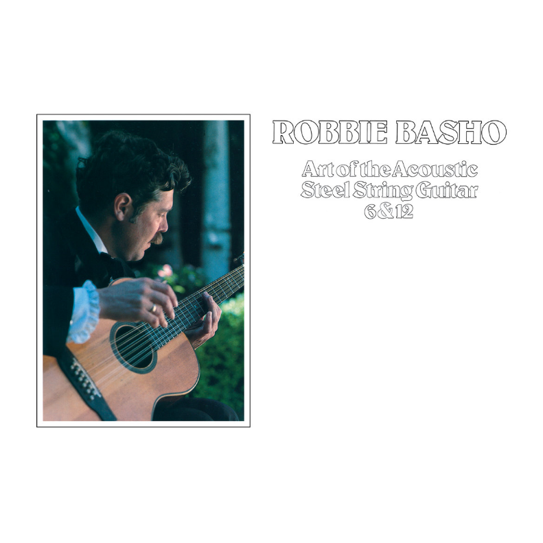 Robbie Basho Art of the Acoustic Steel String Guitar 6 & 12 LP & MP3