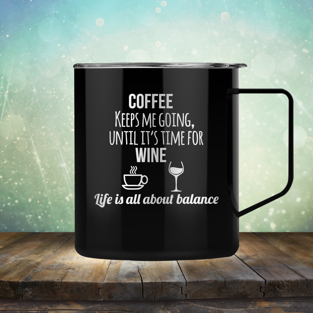 Coffee Keeps Me Going, Until It's Time for Wine