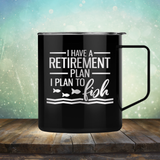 I Have A Retirement Plan I Plan to Fish