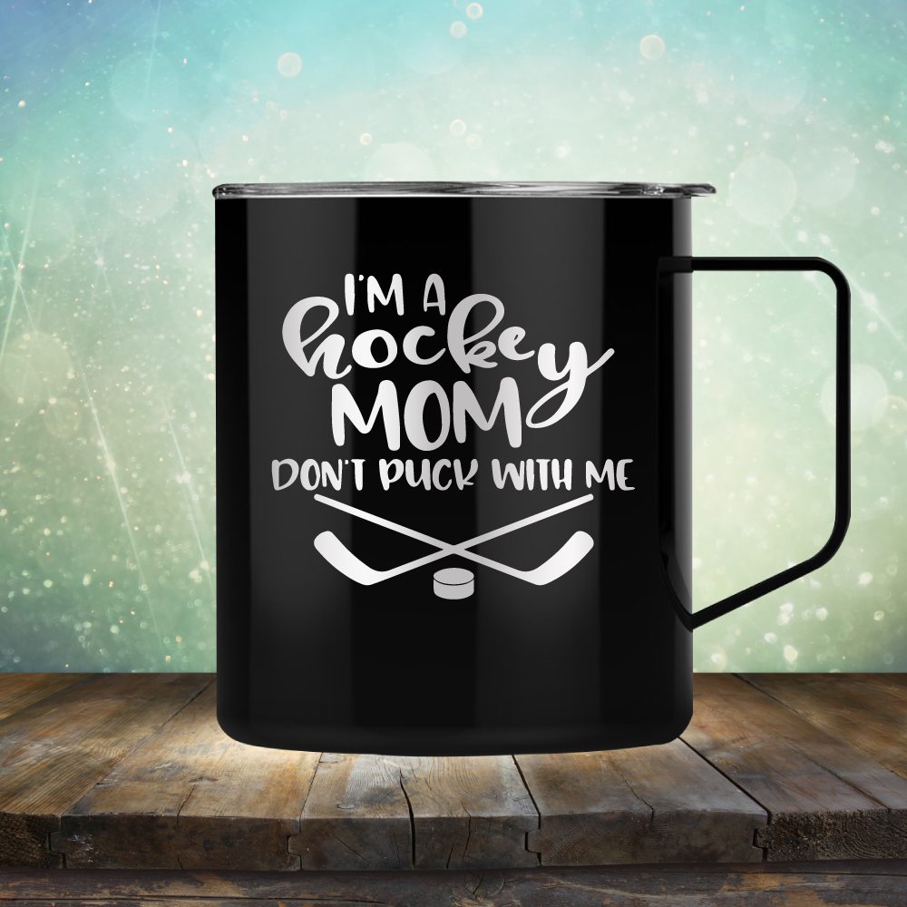 I'm a Hockey Mom. Don't Puck with Me