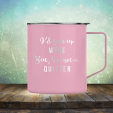 I'd Give up Wine but I'm not a Quitter