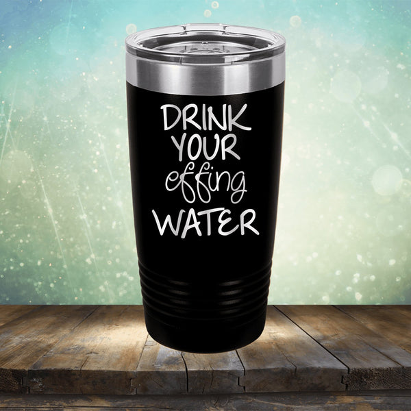 Drink Your Effing Water