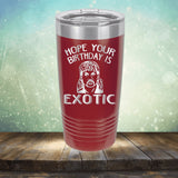 Hope Your Birthday is Exotic