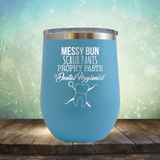 Messy Bun Scrub Pants Prophy Paste - Stemless Wine Cup