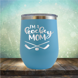 I'm A Hockey Mom - Stemless Wine Cup