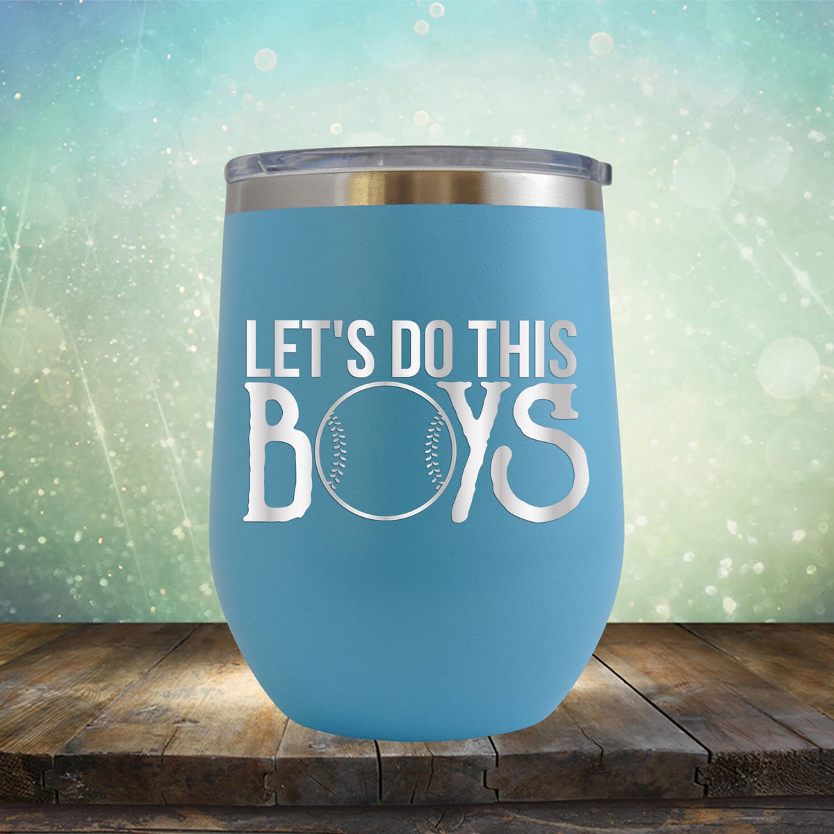 Lets Do This Boys - Wine Tumbler