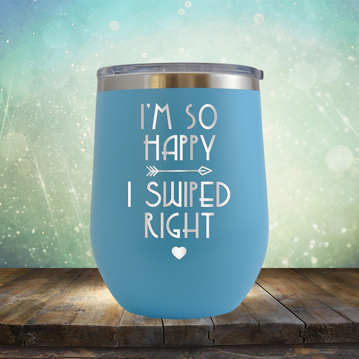 I'm So Happy I Swiped Right - Stemless Wine Cup