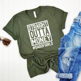 Straight Outta Money DAD OF GIRLS - Short Sleeve Tee Shirt