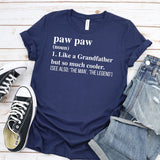 Paw Paw (Noun) 1. Like A Grandfather But So Much Cooler - Short Sleeve Tee Shirt