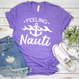 Feeling Nauti with Anchor - Short Sleeve Tee Shirt